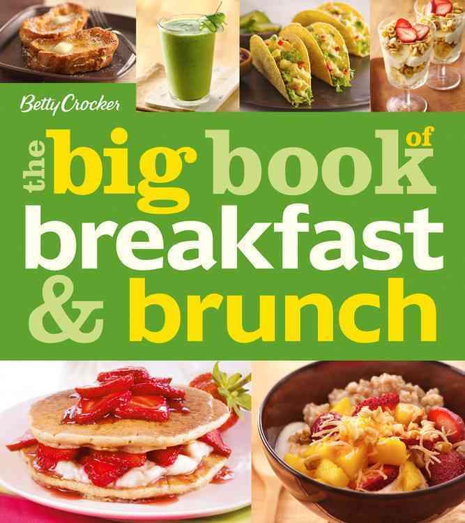 Betty Crocker the Big Book of Breakfast and Brunch By Crocker, Betty (COR)